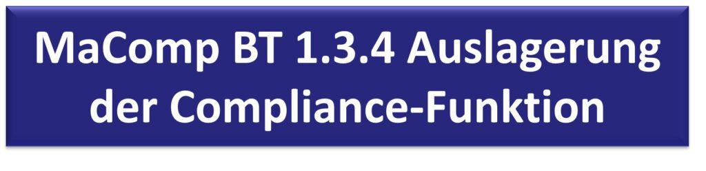 MaComp BT 1.3.4 Auslagerung der Compliance-Funktion